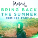 Bring Back the Summer (feat. OLY) [Remixes - Part 2]/Rain Man