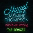 Where We Belong (The Remixes)/HUGEL & Jasmine Thompson