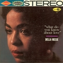 What Do You Know About Love?/Della Reese