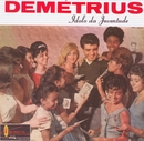 Ídolo da Juventude/Demétrius