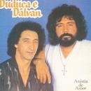 Anistia de Amor/Duduca & Dalvan