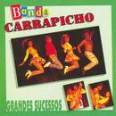 Grandes Sucessos/Banda Carrapicho