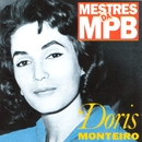 Mestres da MPB/Doris Monteiro