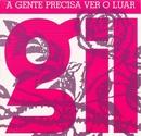 A Gente Precisa Ver o Luar/Gilberto Gil