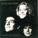 Meio Desligado (Acústico)/Kid Abelha