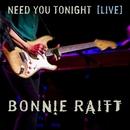 Need You Tonight (Live from The Orpheum Theatre Boston, MA/2016)/Bonnie Raitt