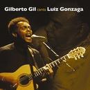 Gil canta Luiz Gonzaga/Gilberto Gil