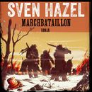 Marchbataillon - Sven Hazels krigsromaner 4 (uforkortet)/Sven Hazel