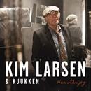Her står jeg/Kim Larsen & Kjukken