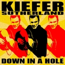 Down in a Hole/Kiefer Sutherland