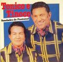 Saudades do Pantanal/Tonico & Tinoco
