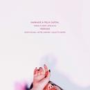 Fakin It (feat. Ofelia K) [Remixes]/Kaskade & Felix Cartal