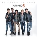 Si Tengo tu Amor/Urband 5