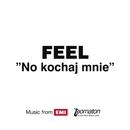 No Kochaj Mnie/Feel