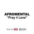 Pray 4 Love/Afromental