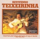 Revivendo Teixeirinha/Teixeirinha