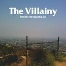 Where The Beaten Go/The Villainy