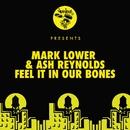 Feel It In Our Bones/Mark Lower, Ash Reynolds