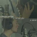 Colours (feat. Signe)/Christopher
