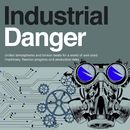 Industrial Danger - Chilled Atmospheres and Broken Beats for a World of Well-Oiled Machinery, Flawless Progress and Production Risks/Florian Bauer