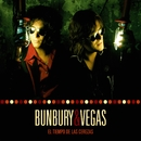 Puta Desagradecida/Bunbury & Vegas