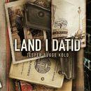 Land i datid (uforkortet)/Jesper Bugge Kold