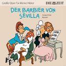 """Der Barbier von Sevilla/Die ZEIT-Edition """"Große Oper für kleine Hörer"""""""