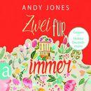 Zwei für Immer (Gekürzte Hörbuchfassung)/Andy Jones