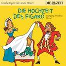 """Die Hochzeit des Figaro/Die ZEIT-Edition """"Große Oper für kleine Hörer"""""""