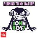 Running to My Nature/John Boy 7