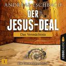 Der Jesus-Deal, Folge 01: Das Vermächtnis (Hörspiel)/Andreas Eschbach