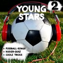Young Stars - Fussball-Songs + Kicker-Quiz + coole Tricks 2 (Hörspiel)/Peter Huber