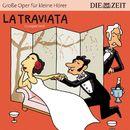 """La Traviata/Die ZEIT-Edition """"Große Oper für kleine Hörer"""""""