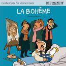 """La Bohème/Die ZEIT-Edition """"Große Oper für kleine Hörer"""""""