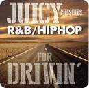 JUICY presents R&B HIP HOP for DRIVIN'/Various Artists
