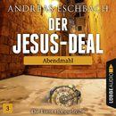 Der Jesus-Deal, Folge 03: Abendmahl (Hörspiel)/Andreas Eschbach