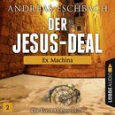 Der Jesus-Deal, Folge 02: Ex Machina (Hörspiel)/Andreas Eschbach