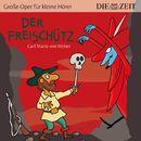 """Der Freischütz/Die ZEIT-Edition """"Große Oper für kleine Hörer"""""""