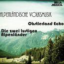 Alpenländische Volksmusik, Vol. 10/Obstlerland Echo