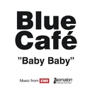 Baby Baby/Blue Cafe