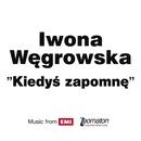 Kiedys Zapomne/Iwona Wegrowska