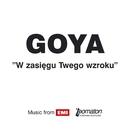W Zasiegu Twego Wzroku/Goya