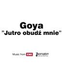 Jutro Obudz Mnie/Goya