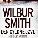 Den gyldne løve (uforkortet)/Wilbur Smith