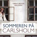 Sommeren på Carlsholm - Sommeren på Carlsholm 1 (uforkortet)/Vibeke Bruun Arildsen
