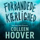 Forbandede kaerlighed (uforkortet)/Colleen Hoover