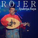 Syukria Raya/Rojer