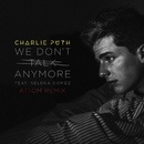 We Don't Talk Anymore (feat. Selena Gomez) [Attom Remix]/Charlie Puth