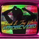 Aerobicvideo/Ideaali & Jay Who?