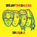 Uh La La La/Deejay Time